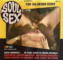 Soul Sex 8 - Tina's Big Brown Buddy